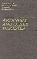 Arianism and Other Heresies af Saint Augustine of Hippo, Augustine of Hippo
