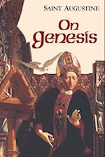 On Genesis (The Works of Saint Augustine : A Translation for the 21st Century)