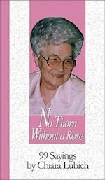 No Thorn Without a Rose (99 Words to Live by)