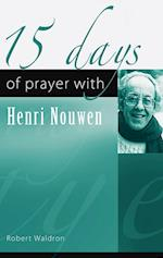 15 Days of Prayer with Henri Nouwen (15 Days of Prayer New City Press)