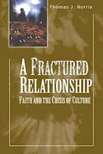 A Fractured Relationship (Theology and Faith)