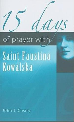 Bog, paperback 15 Days of Prayer with Saint Faustina Kowalska af John J. Cleary