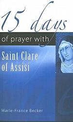 15 Days of Prayer with Saint Clare of Assisi (15 Days of Prayer New City Press)