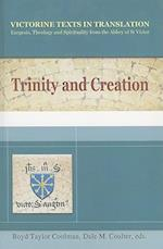 Trinity and Creation (Victorine Texts in Translation Exegesis Theology and Spiriuality from the Abbey of St Victor, nr. 1)