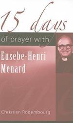 15 Days of Prayer with Eusebe-Henri Menard (15 Days of Prayer New City Press)