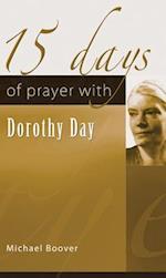 15 Days of Prayer with Dorothy Day (15 Days Of Prayer)
