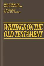 Writings on the Old Testament (WORKS OF SAINT AUGUSTINE, nr. 42)