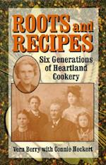 Roots and Recipes af Vern Berry, Connie Heckert