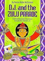 D. J. and the Zulu Parade (D J)