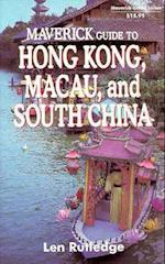 The Maverick Guide to Hong Kong, Macau, and South China