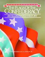 The Flags of the Confederacy (Flags of the Civil War)