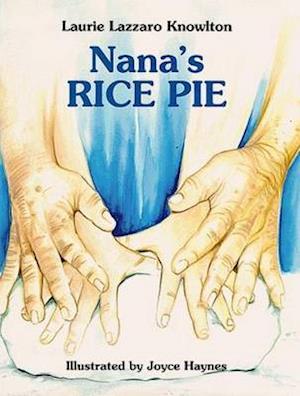 Bog, hardback Nana's Rice Pie af Laurie Lazzaro Knowlton