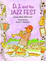 D. J. and the Jazz Fest (D J)