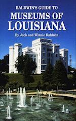 Baldwin's Guide Museums of Louisiana af Winnie Baldwin, Jack Baldwin