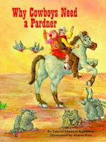 Why Cowboys Need a Pardner af Laurie Knowlton