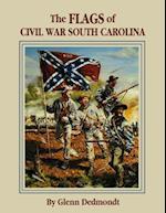 Flags of Civil War South Carolina (Flags of the Civil War)