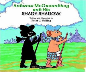 Bog, hardback Andrew McGroundhog and His Shady Shadow af Peter J. Welling