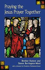 Praying the Jesus Prayer Together af Simon Barrington-Ward, Ramon, Brother Ramon S.S.F .
