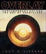 Overlay (Contemporary Art and the Art of Pre History)