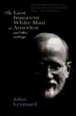 Bog, paperback The Last Innocent White Man in America af John Leonard