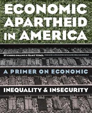 Bog, paperback Economic Apartheid in America af Chuck Collins