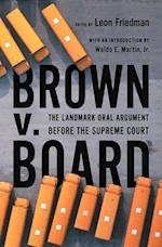 Brown V. Board af Leon Friedman, Waldo E. Martin Jr.