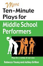 More Ten-Minute Plays for Middle School Performers