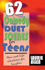 Sixty-Two Comedy Duet Scenes for Teens