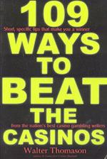 109 Ways to Beat the Casinos!