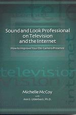 Sound and Look Professional on Television and the Internet
