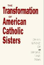 The Transformation of American Catholic Sisters (Women in the Political Economy)