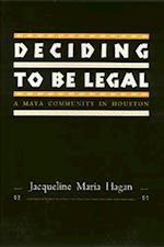 Deciding to Be Legal PB af Jacqueline Hagan