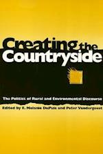 Creating the Countryside (Conflicts in Urban & Regional Development)