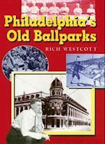 Philadelphia's Old Ballparks (Baseball in America)