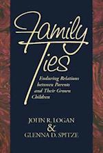 Family Ties af John R. Logan, Glenna D. Spitze, Gleena D. Spitze
