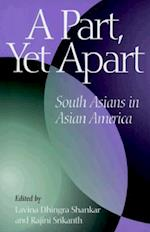 A Part, Yet Apart (Asian American History and Culture Series)