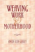 Weaving Work and Motherhood (Women in the Political Economy)