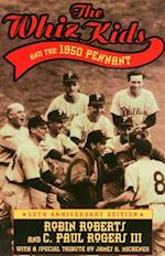 The Whiz Kids And the 1950 Pennant af Pat Williams