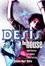 Desis in the House (ASIAN AMERICAN HISTORY AND CULTURE)