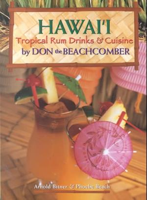 Bog, paperback Hawaii Tropical Rum Drinks & Cuisine by Don the Beachcomber af Arnold Bitner