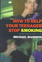 How to Help Your Teenager Stop Smoking