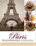 The Paris Neighborhood Cookbook