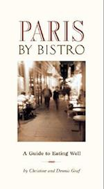 Paris by Bistro (Paris by Bistro A Guide to Eating Well)