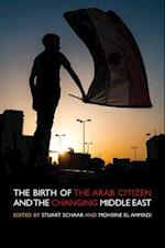 Birth of the Arab Citizen and the Changing Middle East af Stuart Schaar