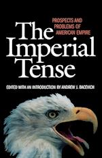 The Imperial Tense af Andrew J. Bacevich