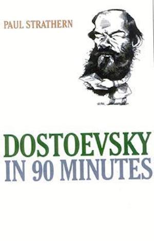 Bog hardback Dostoevsky in 90 Minutes af Paul Strathern