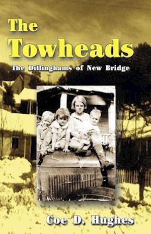 The Towheads: The Dillinghams of New Bridge