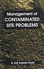 Management of Contaminated Site Problems af D. Kofi Asante-Duah, Kofi Asante-Duah, D. Kofi Asanta-Duah