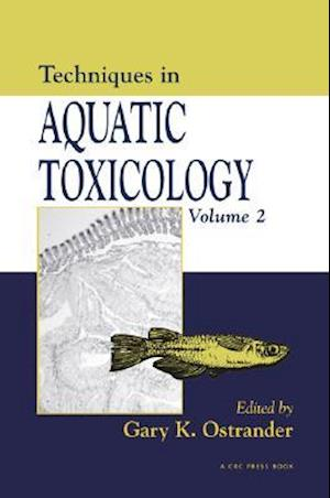 Techniques in Aquatic Toxicology, Volume 2
