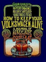 How to Keep Your Volkswagen Alive af Tosh Gregg, John Muir, Peter Aschwanden